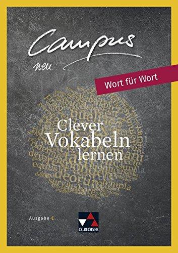 Campus C - neu / Gesamtkurs Latein in drei Bänden: Campus C - neu / Campus C Wort für Wort – neu: Gesamtkurs Latein in drei Bänden / Clever Vokabeln lernen