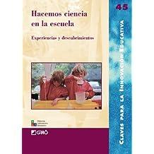 Hacemos Ciencia En La Escuela: 045 (Editorial Popular)