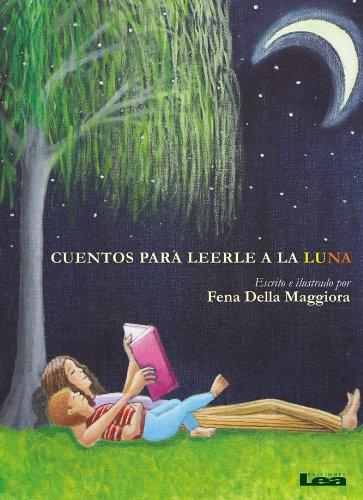 Cuentos para leerle a la Luna por Fena Della Maggiora