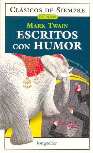 Escritos con humor / Writings with Humor (Clasicos de siempre / Cuentos / Always Classics / Stories)