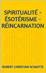 Spiritualité - Ésotérisme - Réincarnation