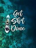 Get Sh*t Done: Dotted Bullet/Dot Grid Notebook - Ocean Kayak Adventure, 7.44' x 9.69'
