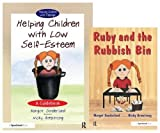 Helping Children with Low Self-Esteem & Ruby and the Rubbish Bin: Set: AND Ruby and the Rubbish Bin (Helping Children with Feelings)