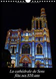 La cathédrale de Sens fête ses 850 ans : 1164 à 2014. La cathédrale Saint-Etienne a 850 ans et est située dans la ville de Sens. Calendrier mural A4 vertical 2017