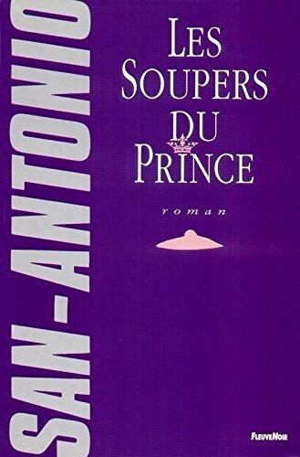 Les soupers du prince : Roman feuilletonant par San-Antonio