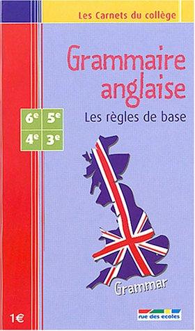 Grammaire anglaise : Les règles de base 6e-5e-4e-3e par Caroline Ricard