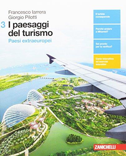 I paesaggi del turismo. Per le Scuole superiori. Con aggiornamento online: 3
