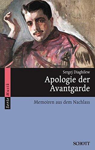 Apologie der Avantgarde: Memoiren aus dem Nachlass (Serie Musik) (Der Kunst Westlichen Welt)