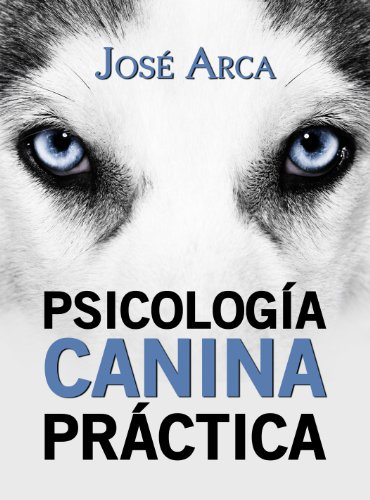 Psicología Canina Práctica por Jose Arca