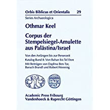 Corpus der Stempelsiegel-Amulette aus Palästina/Israel: Von den Anfängen bis zur Perserzeit Katalog Band II: Von Bahan bis Tel Eton (Orbis Biblicus et Orientalis, Series Archaeologica)