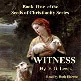 Witness: The Seeds of Christianity, Book 1