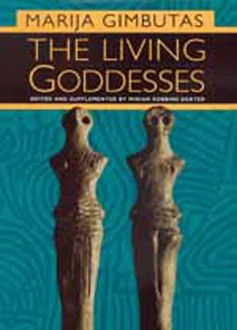 The Living Goddesses por Marija Gimbutas