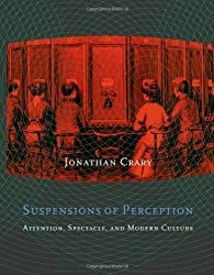 Suspensions of Perception: Attention, Spectacle, and Modern Culture (October Books) by Jonathan Crary (2000-01-14)