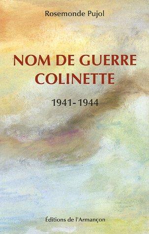 Descargar Libro Nom de guerre Colinette 1941-1944 de Rosemonde Pujol