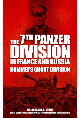 The 7th Panzer Division in France and Russia: Rommel's Ghost Division por Russel H. S. Stolfi