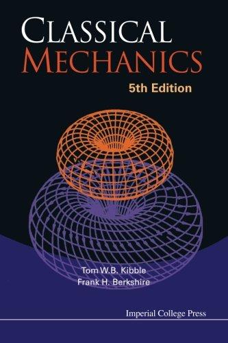 Classical Mechanics (5th Edition) por Tom W. B. Kibble