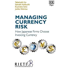 Managing Currency Risk: How Japanese Firms Choose Invoicing Currency