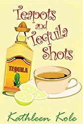 Teapots and Tequila Shots (Boxwood Hills Book 4)