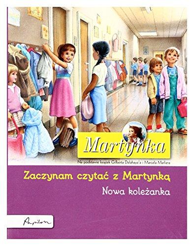 Martynka Zaczynam Czytac Z Martynka Nowa Kolezanka