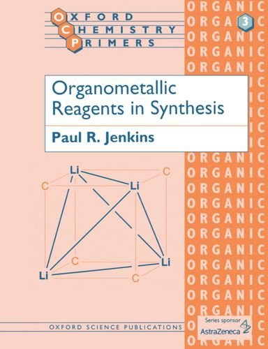 Organometallic Reagents in Synthesis (Oxford Chemistry Primers) by Paul R. Jenkins (1992-06-04)