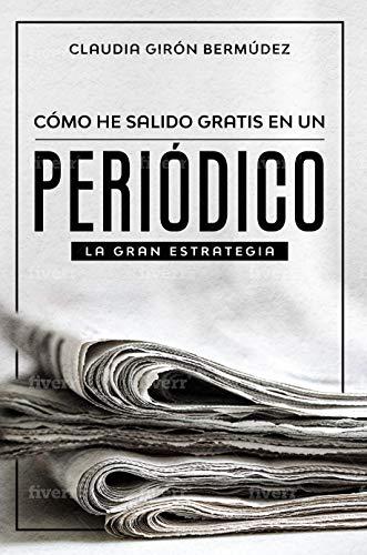 CÓMO HE SALIDO GRATIS EN UN PERIÓDICO: LA GRAN ESTRATEGIA eBook ...