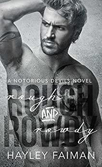 Rough & Rowdy (Notorious Devils Book 1) by [Faiman, Hayley]