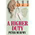 A Higher Duty (A Ben Schroeder Legal Thriller Book 1)