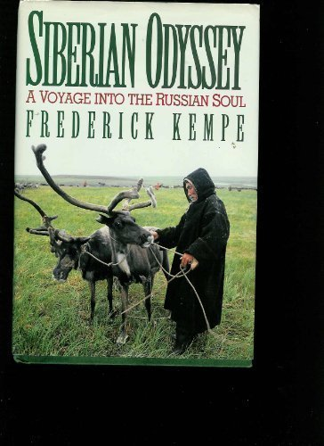 Siberian Odyssey: A Voyage Into the Russian Soul by Frederick Kempe (1992-07-17)