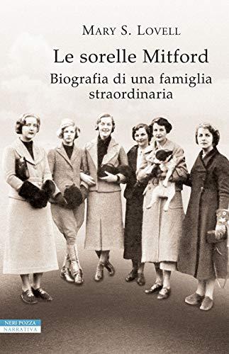 Le sorelle Mitford. Biografia di una famiglia straordinaria 6bd93cedcb9