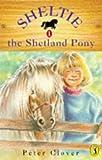 Sheltie 1: Sheltie the Shetland Pony