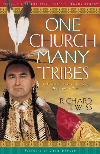 One Church, Many Tribes: Following Jesus the Way God Made You por Richard Twiss