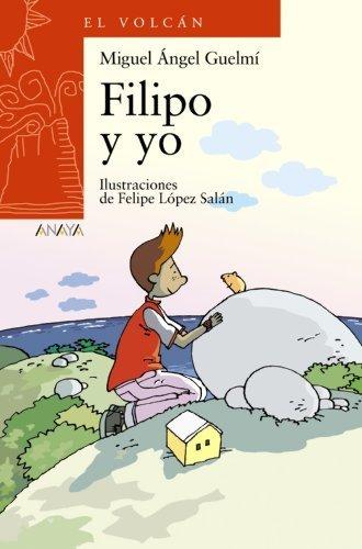 Filipo y yo / Philip and I (El Volcan / the Volcano) (Spanish Edition) by Guelmi, Miguel Angel (2010) Paperback