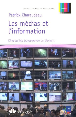 Les médias et l'information : L'impossible transparence du discours