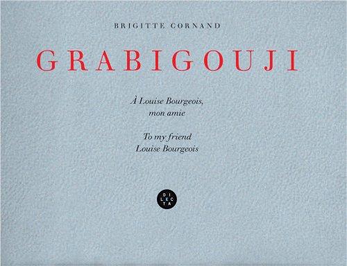Grabigouji : A Louise Bourgeois, mon amie