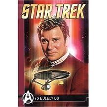 Star Trek: To Boldly Go Volume 1: To Boldly Go v. 1 (Star Trek Comics Classics)