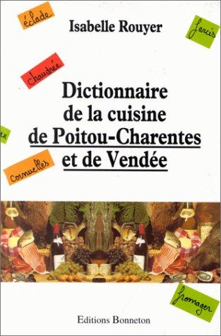 Dictionnaire de la cuisine de Poitou-Charentes et de Vendée