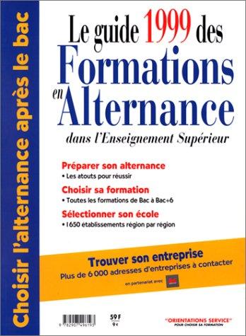LE GUIDE 1999 DES FORMATIONS EN ALTERNANCE par Richard Michel