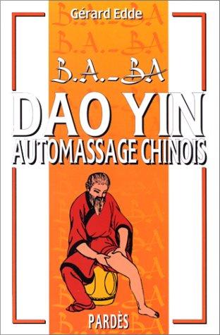 B.A.-BA du Dao Yin (automassage chinois)