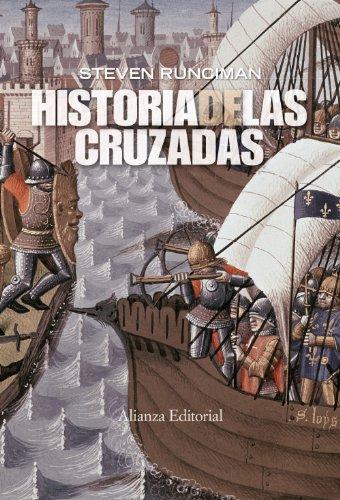 Historia de las cruzadas (Alianza Ensayo) por Steven Runciman