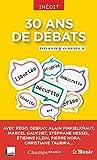 30 ans de débats