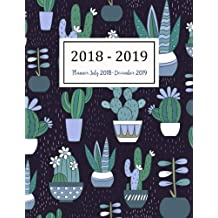 Planner July 2018-December 2019: Two Year - Daily Weekly Monthly Calendar Planner | 18 Months July 2018 to December 2019 For Academic Agenda Schedule Planners (Academic Planner 2018-2019)