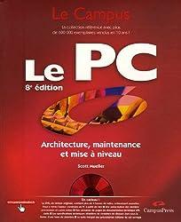 Le PC : Architecture, maintenance et mise à niveau (1DVD)