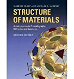 [ Structure Of Materials An Introduction To Crystallography, Diffraction And Symmetry ] By McHenry, Michael E. ( Author ) Oct-2012 [ Hardback ] Structure of Materials An Introduction to Crystallography, Diffraction and Symmetry
