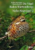 Die Vögel Baden-Württembergs. (Avifauna Baden-Württembergs): Die Vögel Baden-Württembergs, 7 Bde. in Tl.-Bdn., Bd.2/2, Nicht-Singvögel (Grundlagenwerke)