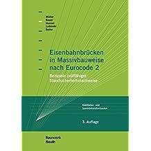 Eisenbahnbrücken in Massivbauweise nach Eurocode 2: Beispiele prüffähiger Standsicherheitsnachweise Stahlbeton- und Spannbetonüberbauten (Bauwerk)