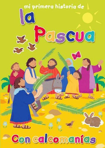 Mi Primera Historia de la Pascua = My Very First Easter Story por Lois Rock