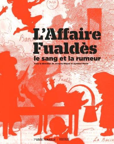L'affaire Fualdès : Le sang et la rumeur