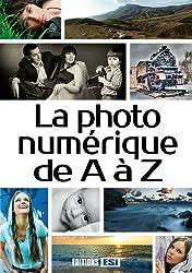 La photo numérique de A à Z