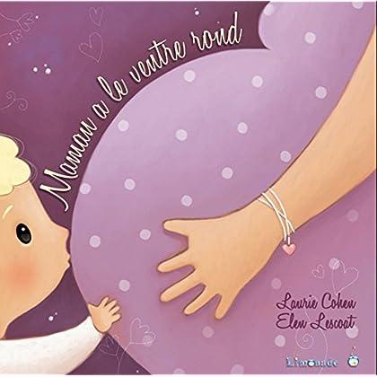 Maman a le ventre rond