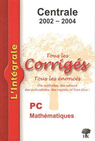 Mathématiques PC Centrale 2002-2004 par Jean-Julien Fleck